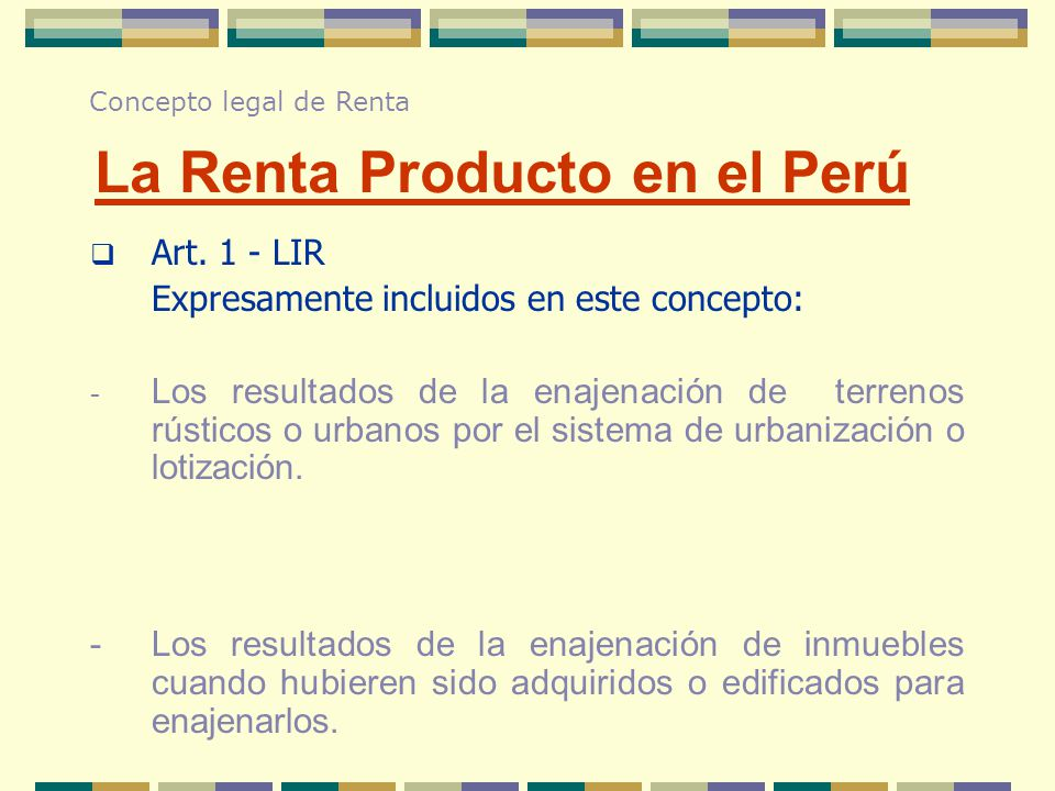 Art. 1 - LIR Expresamente incluidos en este concepto: - Los resultados de la enajenación de terrenos rústicos o urbanos por el sistema de urbanización