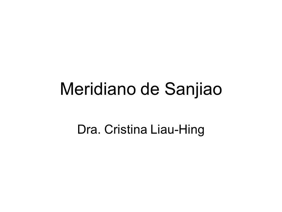 Meridiano de Sanjiao Dra. Cristina Liau-Hing