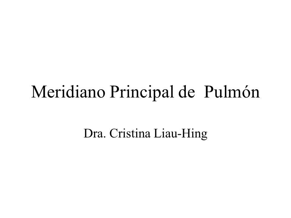 Meridiano Principal de Pulmón Dra. Cristina Liau-Hing