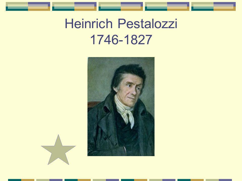 Heinrich Pestalozzi 1746-1827