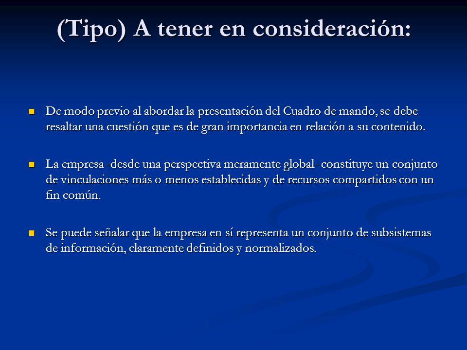 (Tipo) A tener en consideración: De modo previo al abordar la presentación del Cuadro de mando, se debe resaltar una cuestión que es de gran importanc