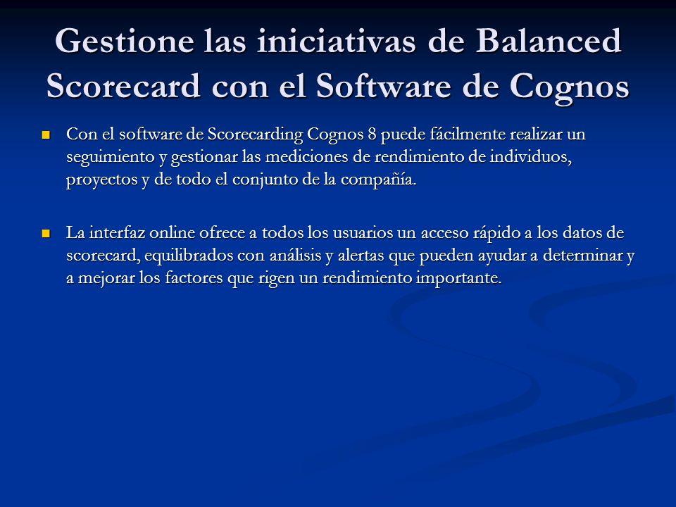 Gestione las iniciativas de Balanced Scorecard con el Software de Cognos Con el software de Scorecarding Cognos 8 puede fácilmente realizar un seguimi