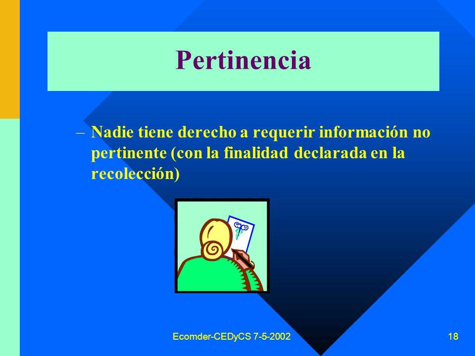 Ecomder-CEDyCS 7-5-2002 17 Adecuación Funcionalmente Temporalmente Datos cierto puede ser inadecuado: –No completo –Desactualizado