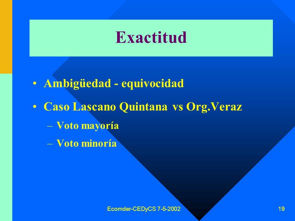 Ecomder-CEDyCS 7-5-2002 18 Pertinencia –Nadie tiene derecho a requerir información no pertinente (con la finalidad declarada en la recolección)