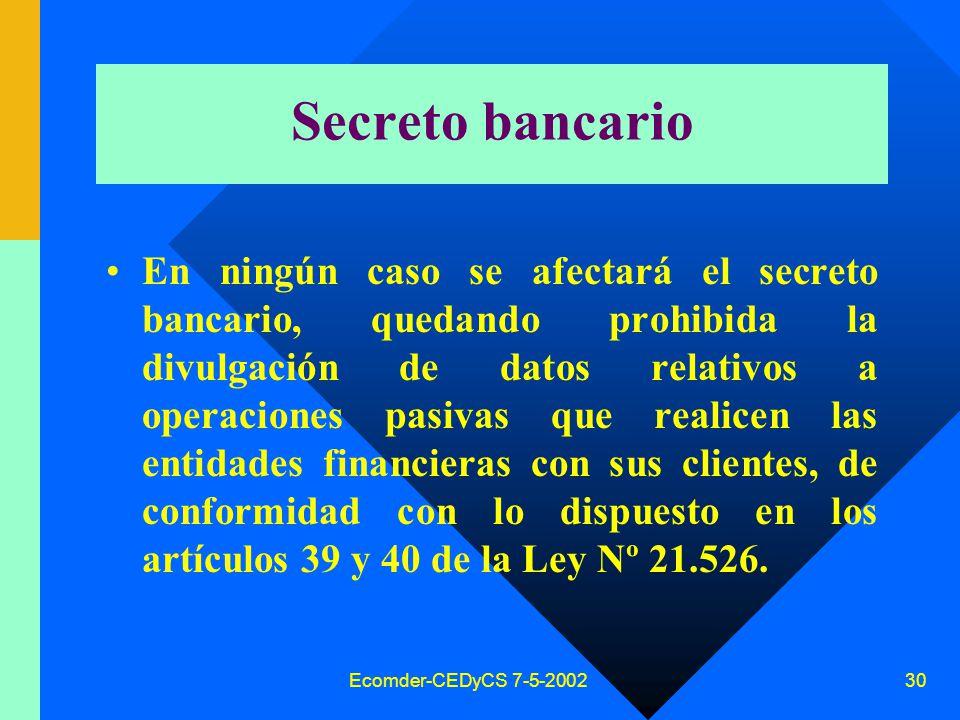 Ecomder-CEDyCS 7-5-2002 29 Entidades financieras –No es necesario el consentimiento para la información que se describe en los incisos a), b), c) y d) del artículo 39 de la Ley Nº 21.526.