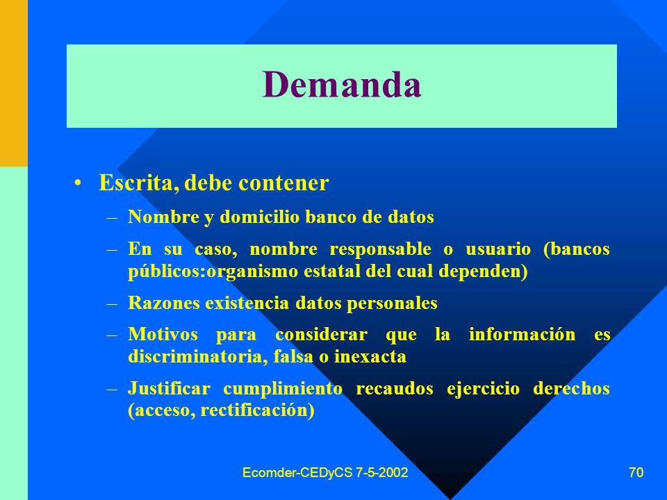 Ecomder-CEDyCS 7-5-2002 69 Normas procesales –a) Ley 25.326 –b) acción de amparo común –c) supletoriamente, Código Procesal Civil y Comercial de la Nación (juicio sumarísimo) Leyes provinciales ?