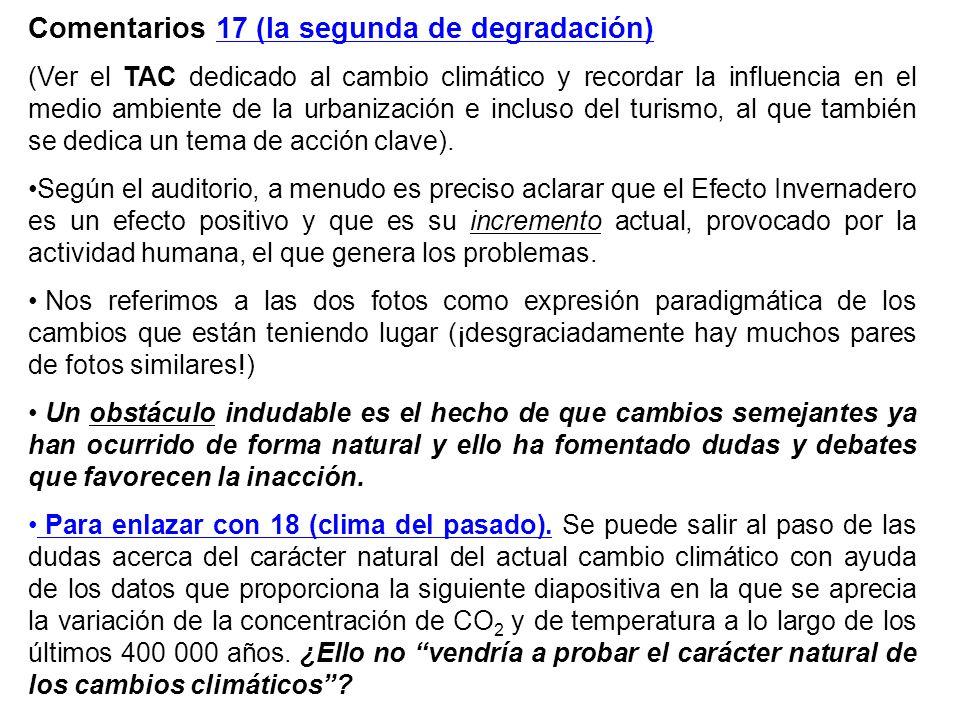 Comentarios 17 (la segunda de degradación) (Ver el TAC dedicado al cambio climático y recordar la influencia en el medio ambiente de la urbanización e