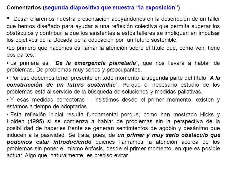Comentarios 19 Aumento de desastres Es un problema que no suele olvidarse porque hay frecuente información que nos lo recuerda, pero se suele hablar de desastres naturales.