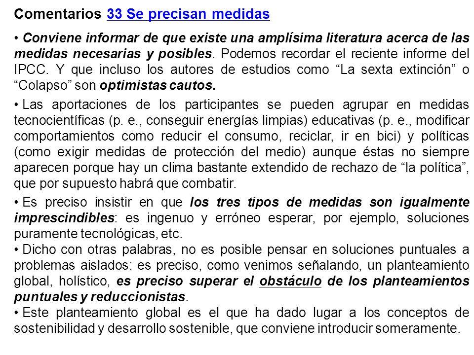 Comentarios 33 Se precisan medidas Conviene informar de que existe una amplísima literatura acerca de las medidas necesarias y posibles. Podemos recor