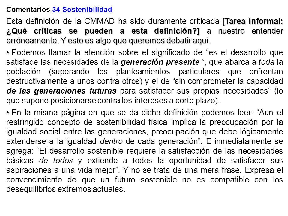 Comentarios 34 Sostenibilidad Tarea informal: ¿Qué críticas se pueden a esta definición?] a nuestro entender erróneamente. Y esto es algo que queremos