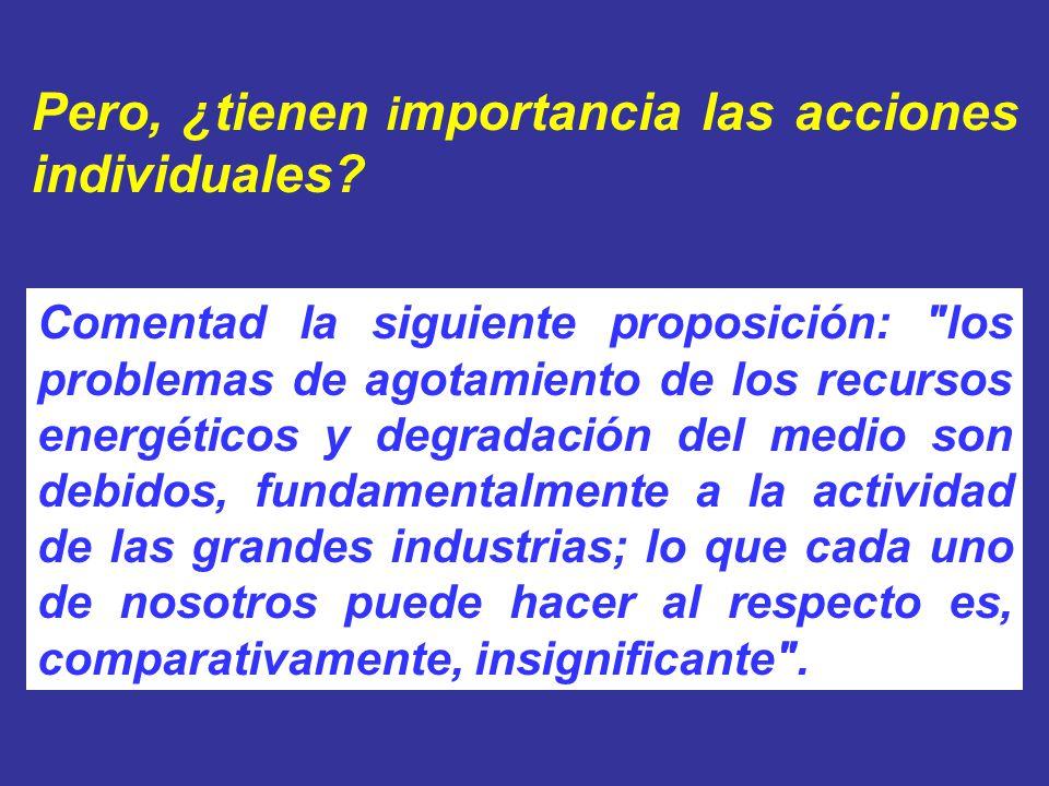 Pero, ¿tienen i mportancia las acciones individuales? Comentad la siguiente proposición: