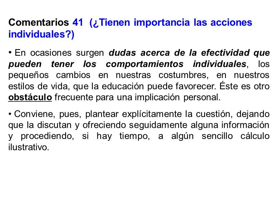 Comentarios 41 (¿Tienen importancia las acciones individuales?) En ocasiones surgen dudas acerca de la efectividad que pueden tener los comportamiento
