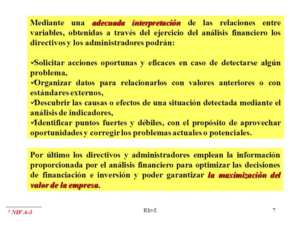 Rhvf.7 adecuada interpretación Mediante una adecuada interpretación de las relaciones entre variables, obtenidas a través del ejercicio del análisis f