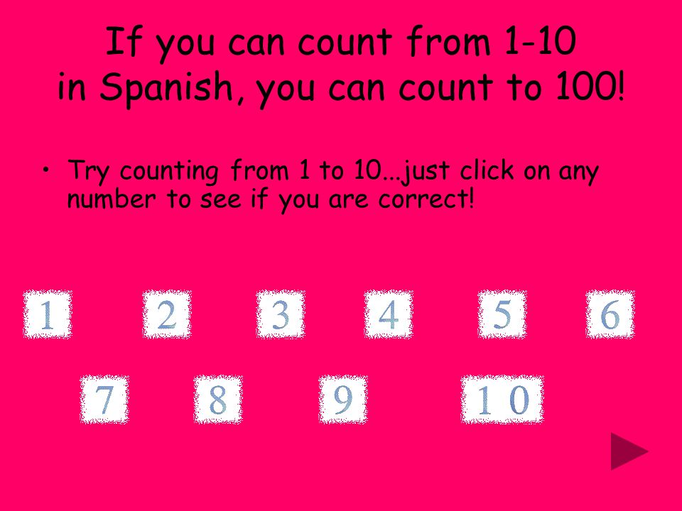 If you can count from 1-10 in Spanish, you can count to 100.
