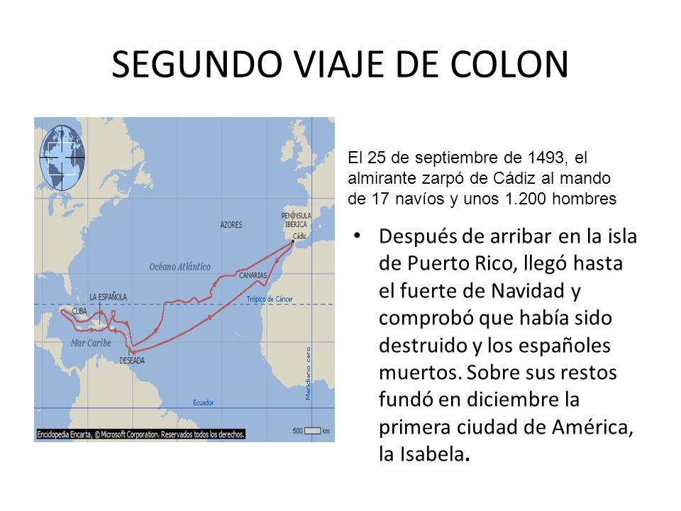 Después de arribar en la isla de Puerto Rico, llegó hasta el fuerte de Navidad y comprobó que había sido destruido y los españoles muertos.
