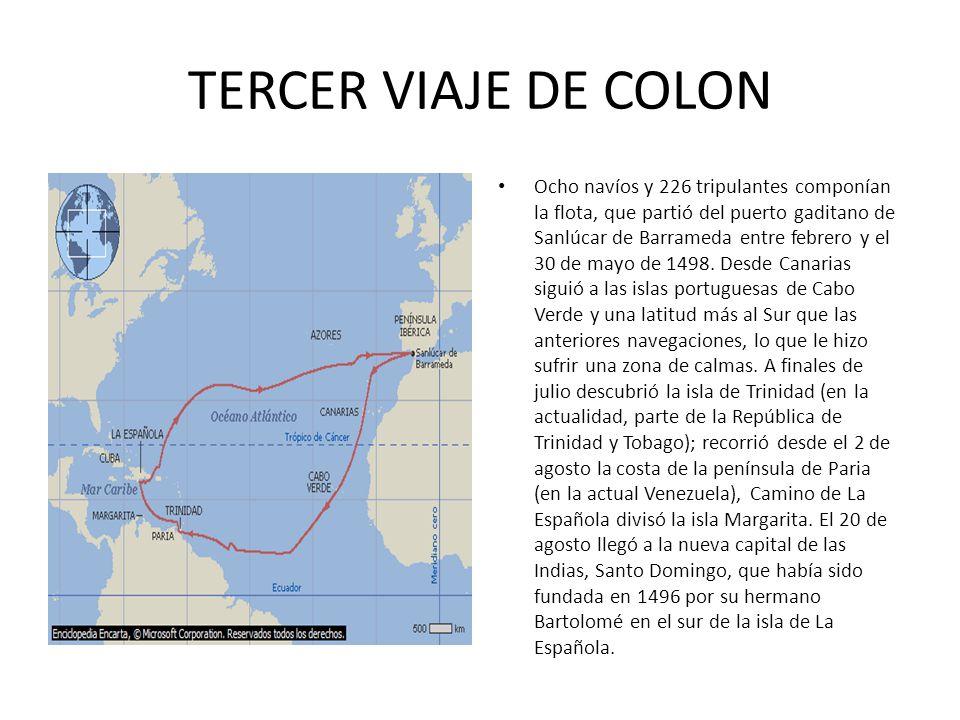 TERCER VIAJE DE COLON Ocho navíos y 226 tripulantes componían la flota, que partió del puerto gaditano de Sanlúcar de Barrameda entre febrero y el 30