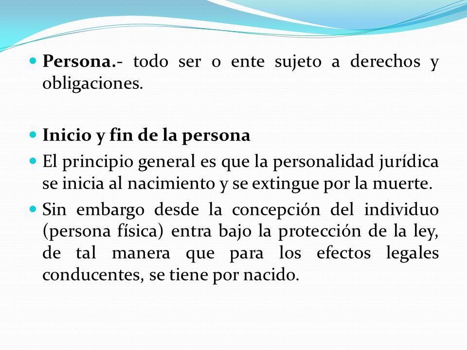 Persona.- todo ser o ente sujeto a derechos y obligaciones.