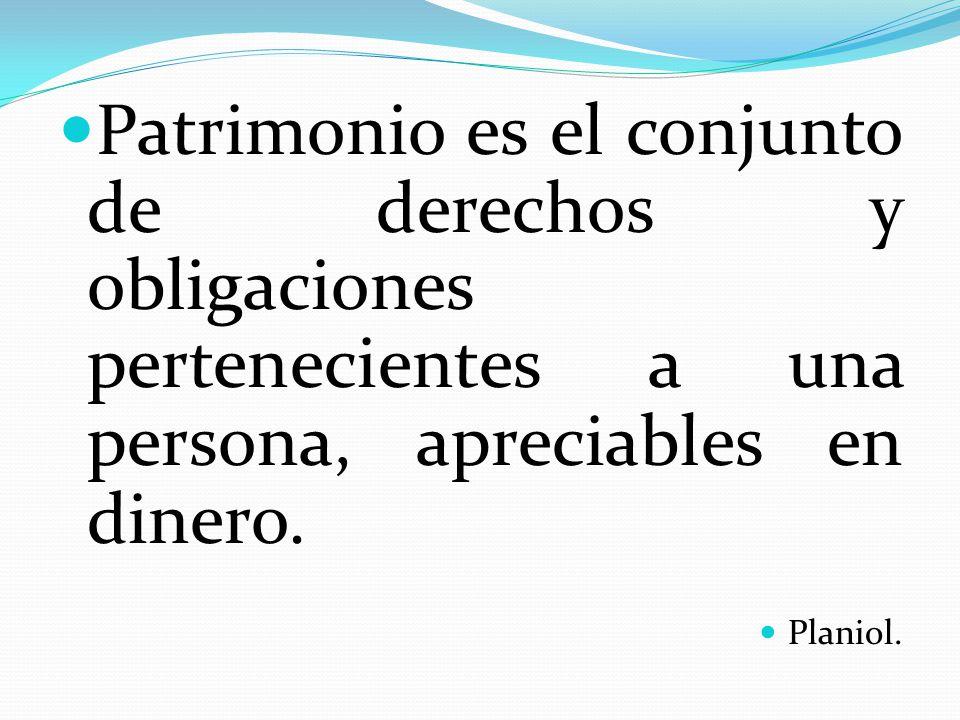 Patrimonio es el conjunto de derechos y obligaciones pertenecientes a una persona, apreciables en dinero.