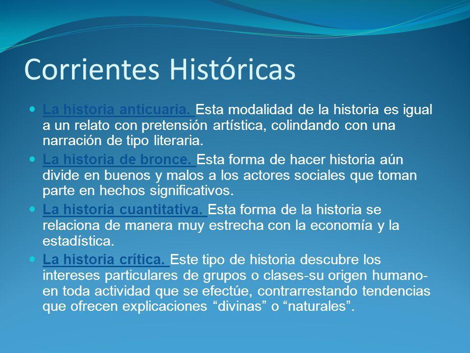 Corrientes Históricas La historia anticuaria.