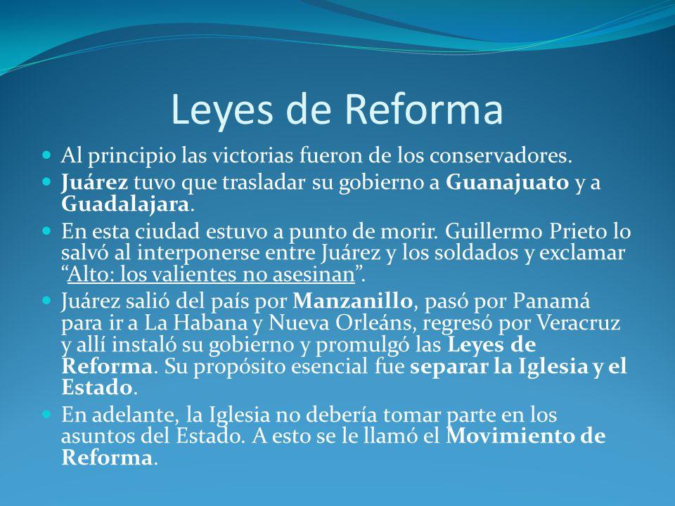 Leyes de Reforma Al principio las victorias fueron de los conservadores.