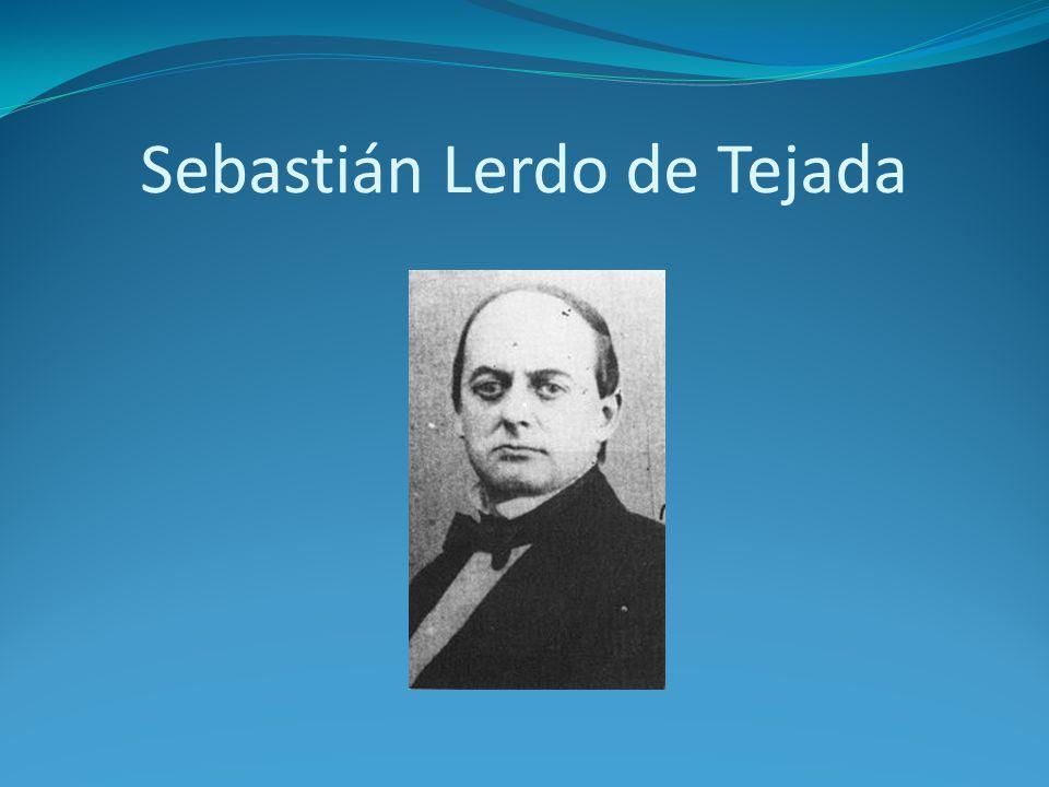 Sebastián Lerdo de Tejada..