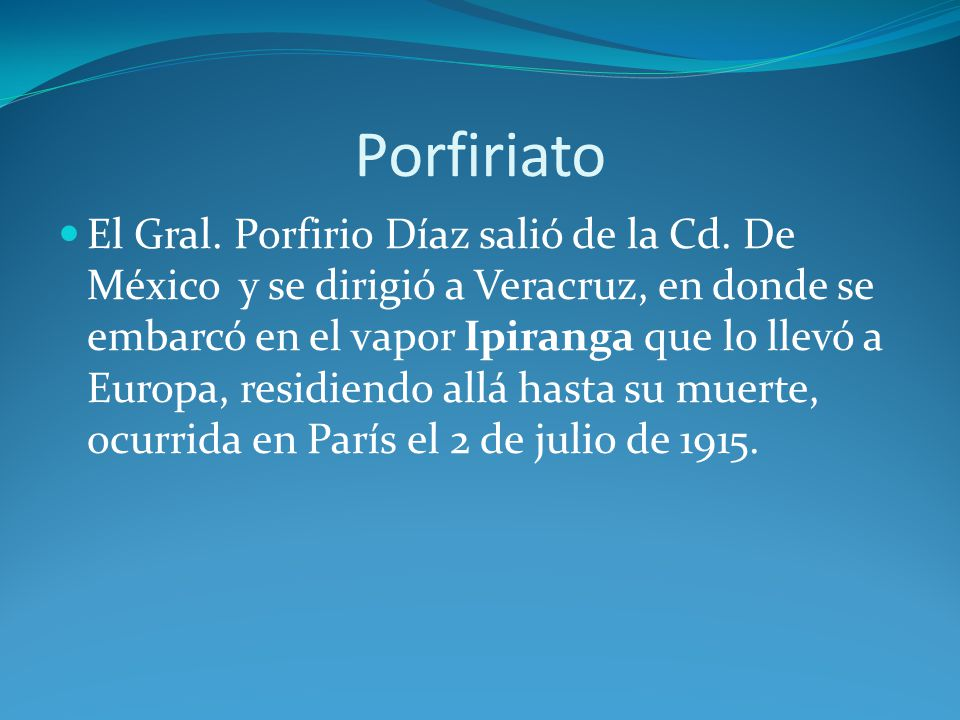 Porfiriato El Gral.Porfirio Díaz salió de la Cd.