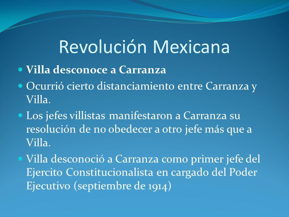 Villa desconoce a Carranza Ocurrió cierto distanciamiento entre Carranza y Villa.