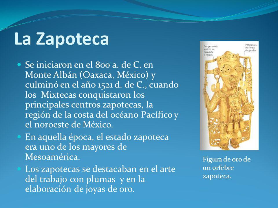 La Zapoteca Se iniciaron en el 800 a.de C.