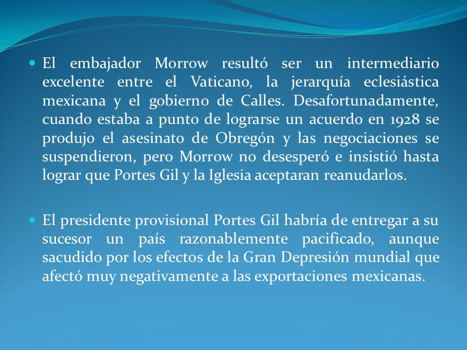 El embajador Morrow resultó ser un intermediario excelente entre el Vaticano, la jerarquía eclesiástica mexicana y el gobierno de Calles.