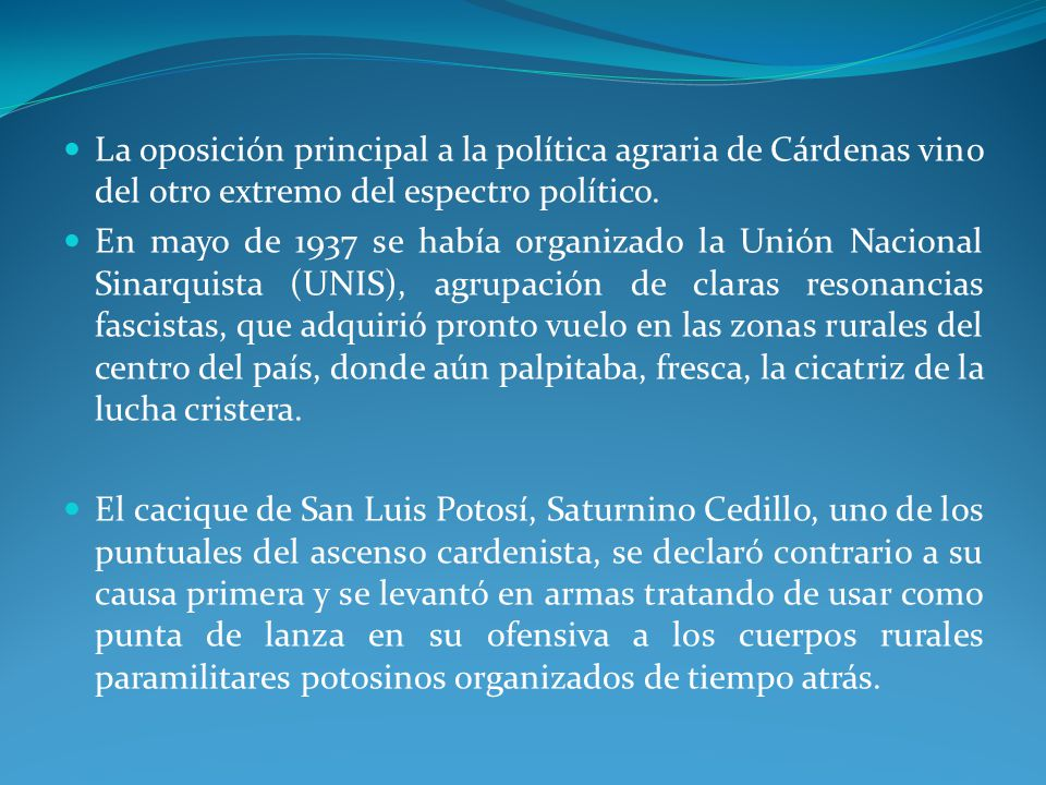 La oposición principal a la política agraria de Cárdenas vino del otro extremo del espectro político.