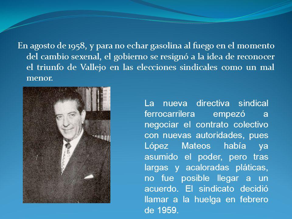 En agosto de 1958, y para no echar gasolina al fuego en el momento del cambio sexenal, el gobierno se resignó a la idea de reconocer el triunfo de Vallejo en las elecciones sindicales como un mal menor.