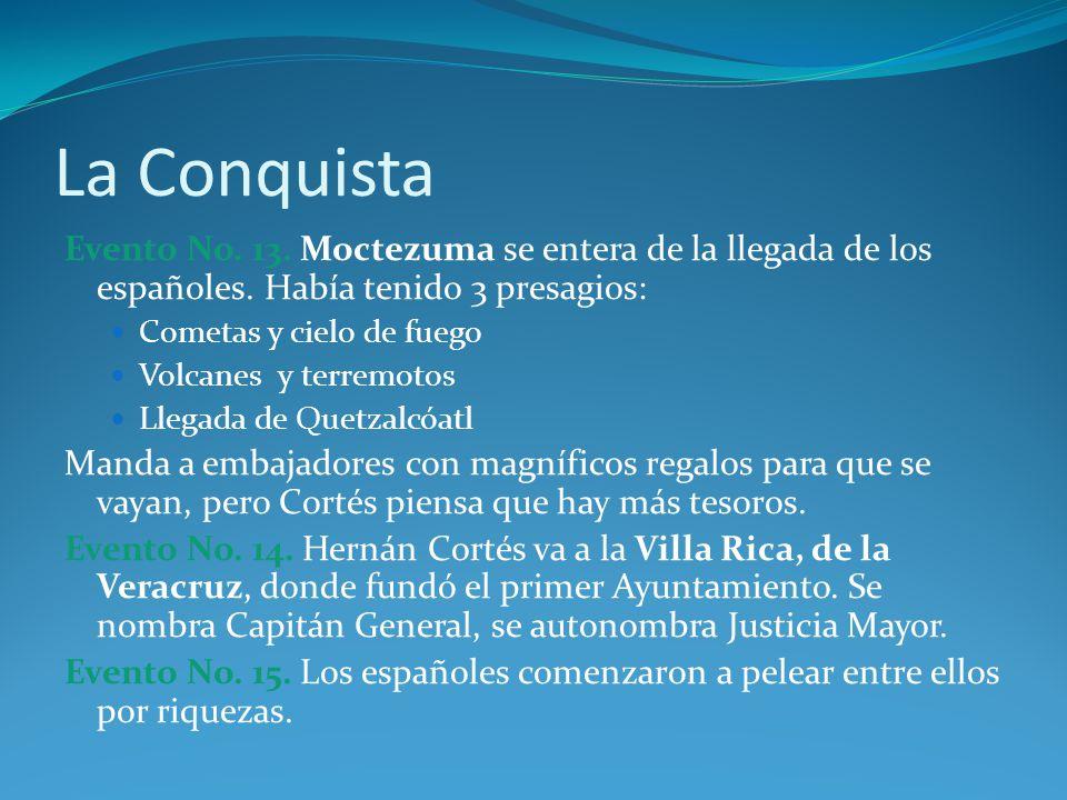 La Conquista Evento No.13. Moctezuma se entera de la llegada de los españoles.