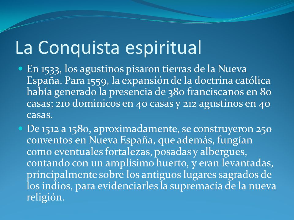 La Conquista espiritual En 1533, los agustinos pisaron tierras de la Nueva España.