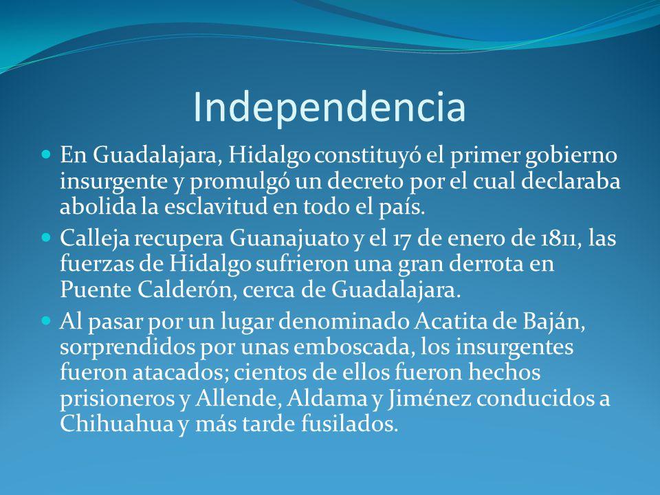 Independencia En Guadalajara, Hidalgo constituyó el primer gobierno insurgente y promulgó un decreto por el cual declaraba abolida la esclavitud en todo el país.