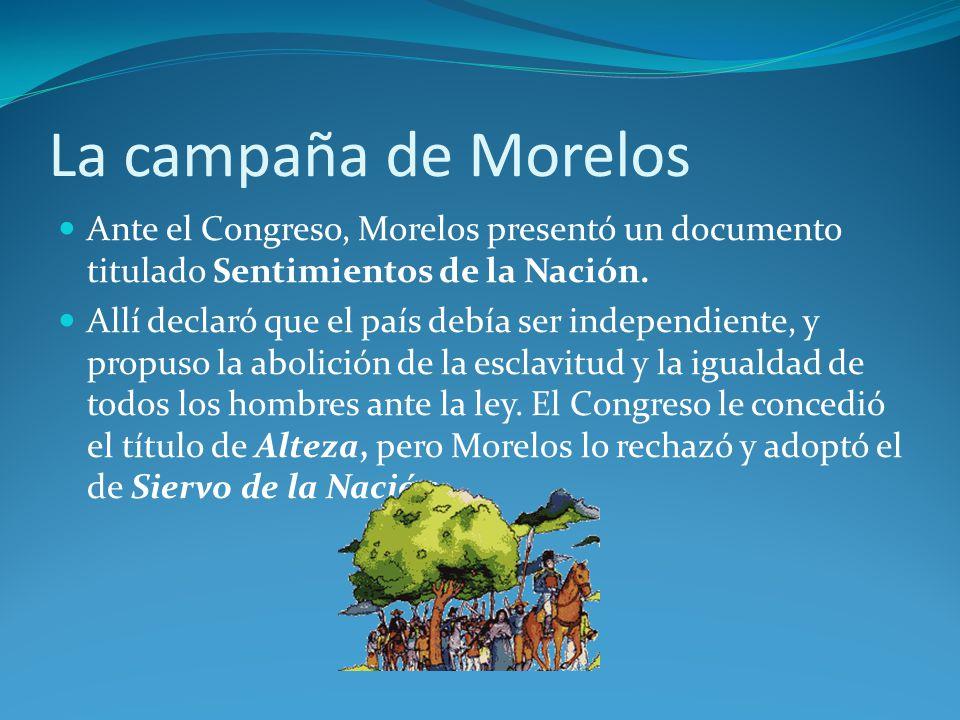 La campaña de Morelos Ante el Congreso, Morelos presentó un documento titulado Sentimientos de la Nación.