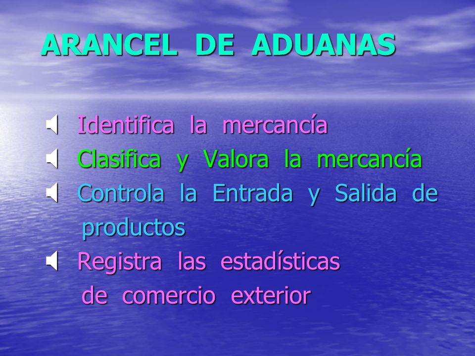 ARANCEL DE ADUANAS Identifica la mercancía Identifica la mercancía Clasifica y Valora la mercancía Clasifica y Valora la mercancía Controla la Entrada