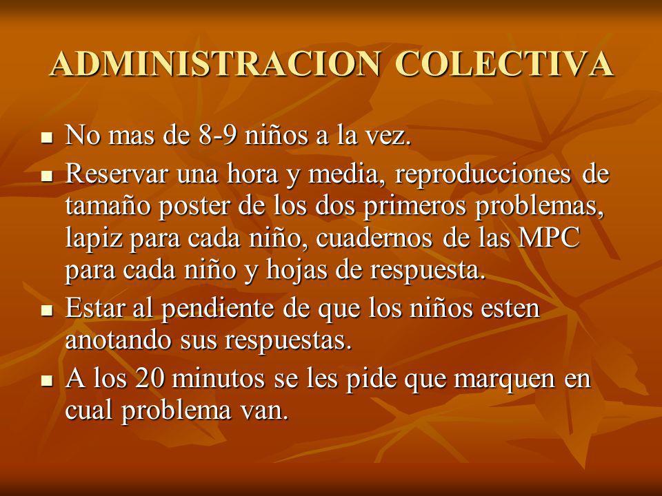 ADMINISTRACION COLECTIVA No mas de 8-9 niños a la vez.