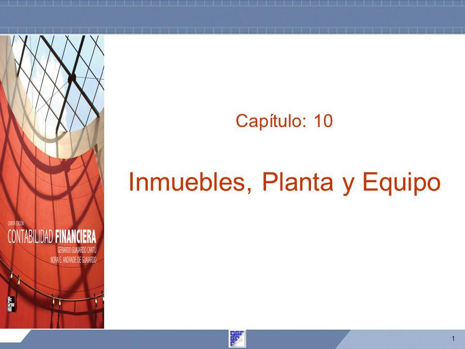 1 Capítulo: 10 Inmuebles, Planta y Equipo