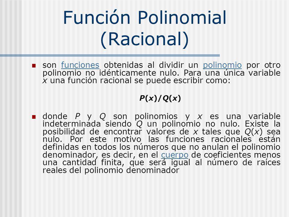 son funciones obtenidas al dividir un polinomio por otro polinomio no idénticamente nulo.