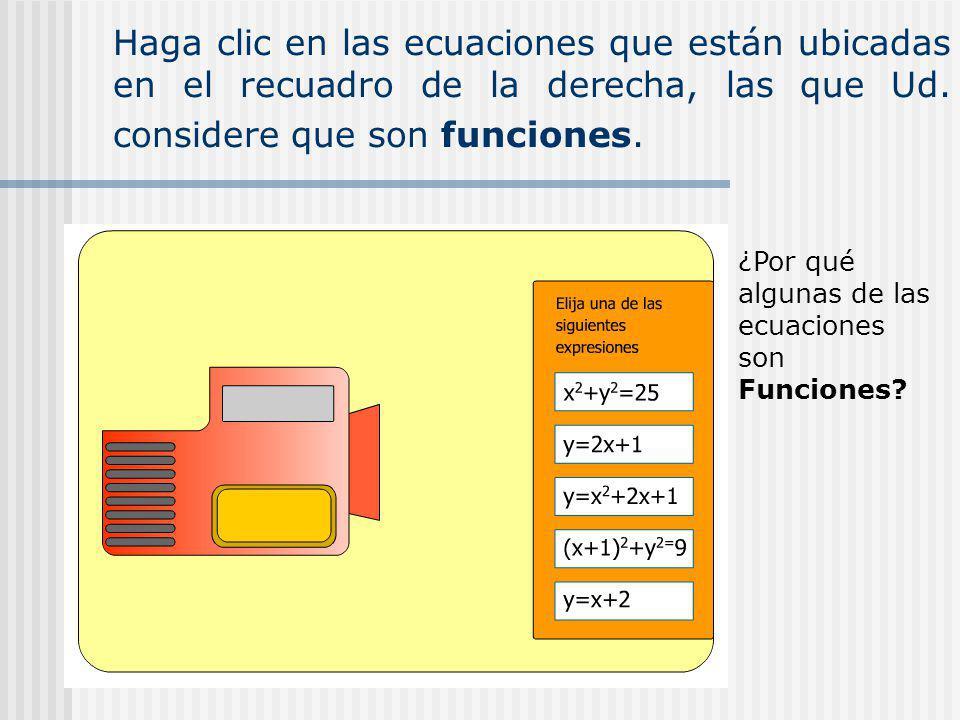 Haga clic en las ecuaciones que están ubicadas en el recuadro de la derecha, las que Ud.