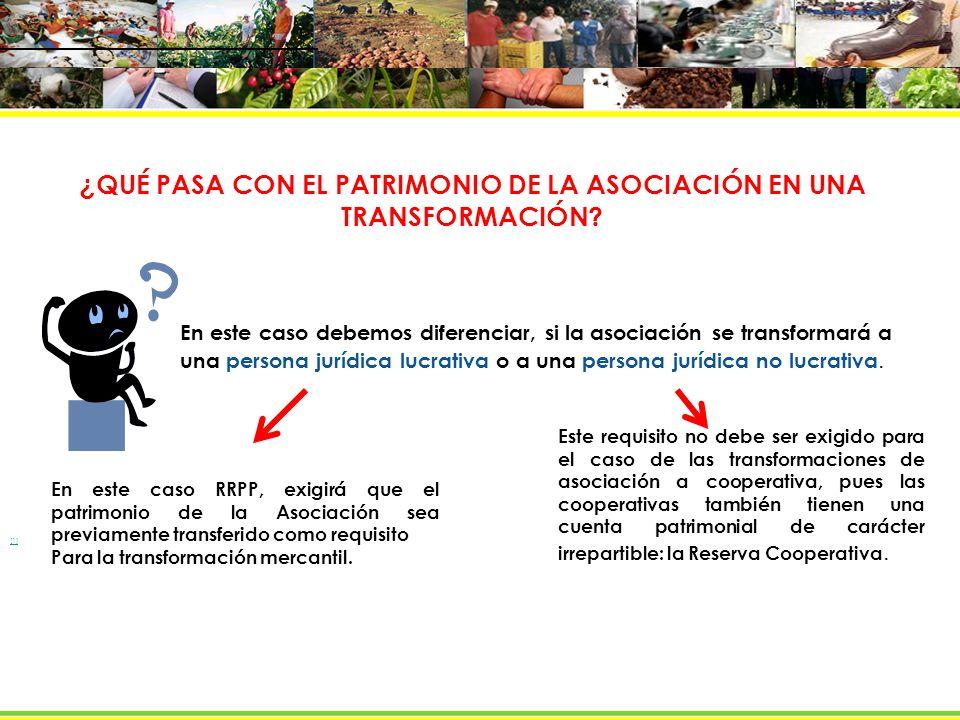 ¿ QUÉ PASA CON EL PATRIMONIO DE LA ASOCIACIÓN EN UNA TRANSFORMACIÓN.