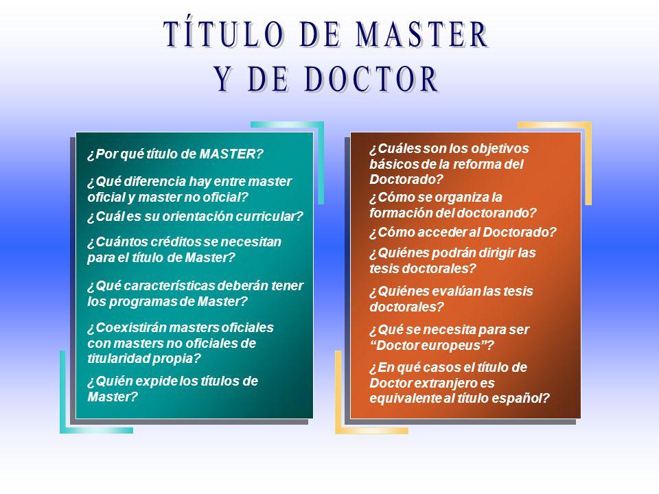 ¿Por qué título de MASTER? ¿Qué diferencia hay entre master oficial y master no oficial? ¿Cuál es su orientación curricular? ¿Qué características debe