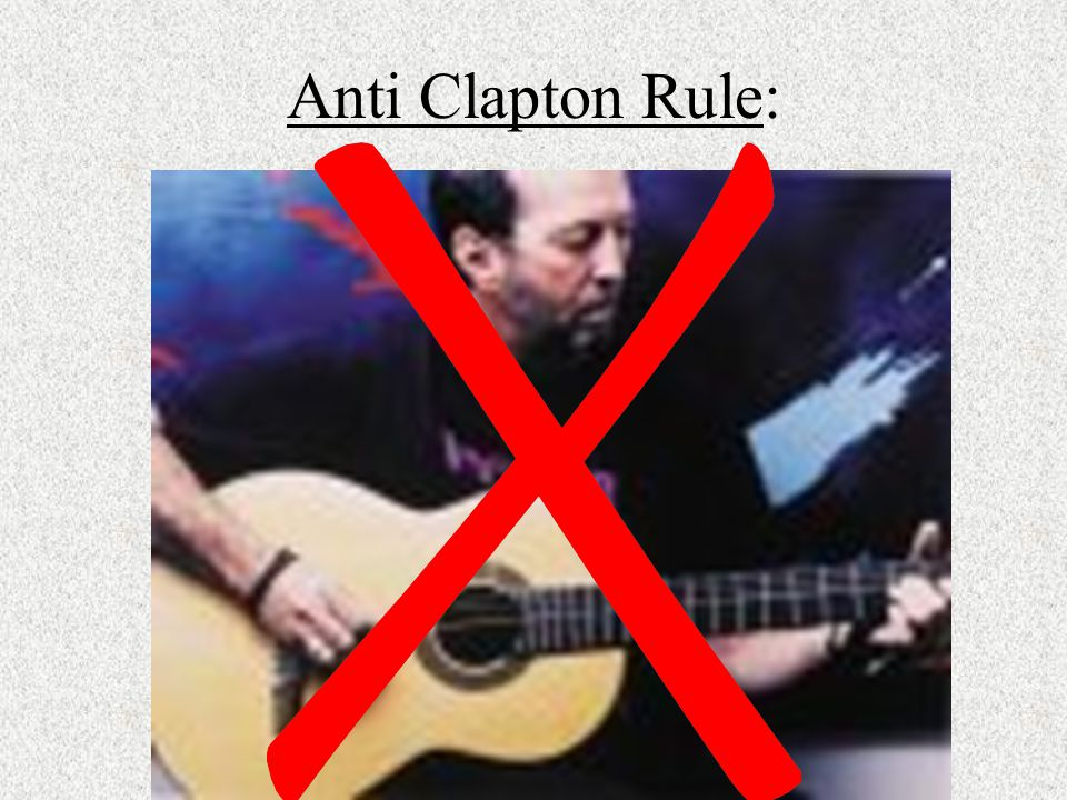Anti Clapton Rule: