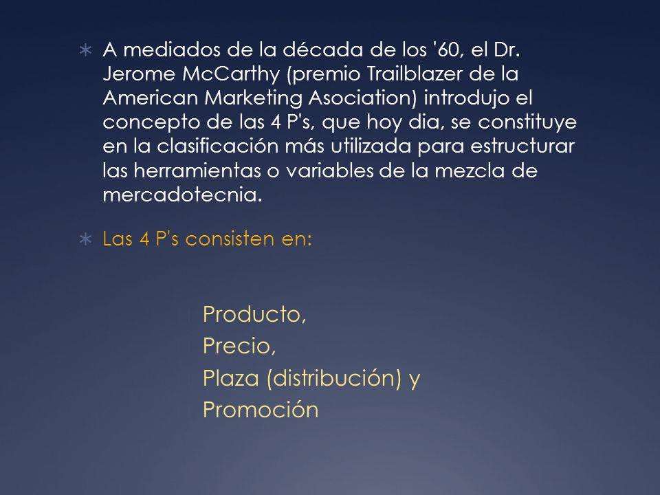A mediados de la década de los '60, el Dr. Jerome McCarthy (premio Trailblazer de la American Marketing Asociation) introdujo el concepto de las 4 P's