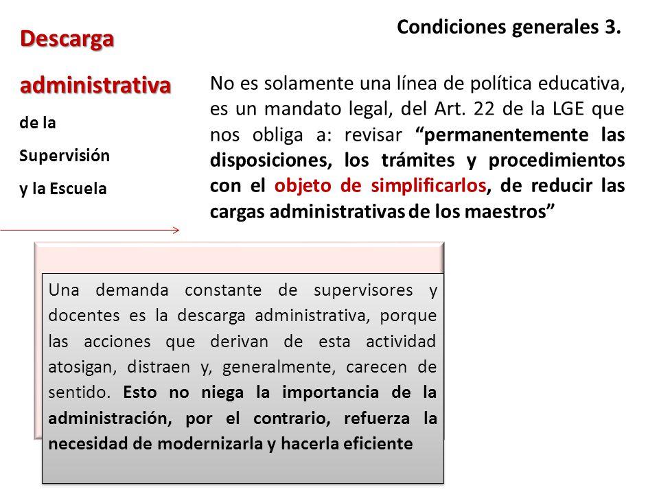 Descarga administrativa de la Supervisión y la Escuela No es solamente una línea de política educativa, es un mandato legal, del Art. 22 de la LGE que