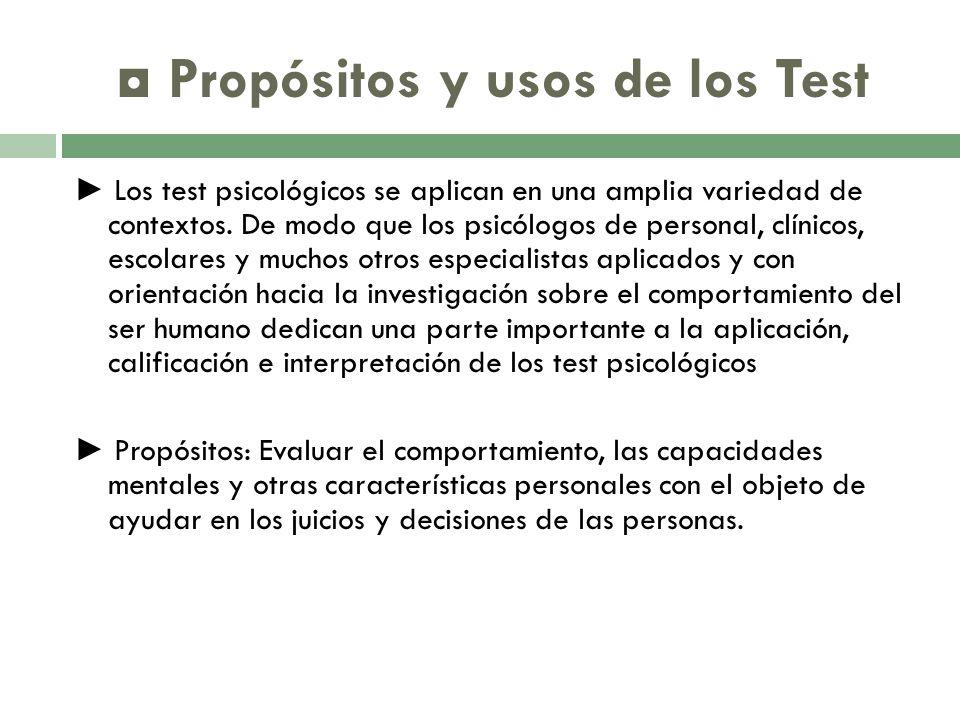 Propósitos y usos de los Test Los test psicológicos se aplican en una amplia variedad de contextos.