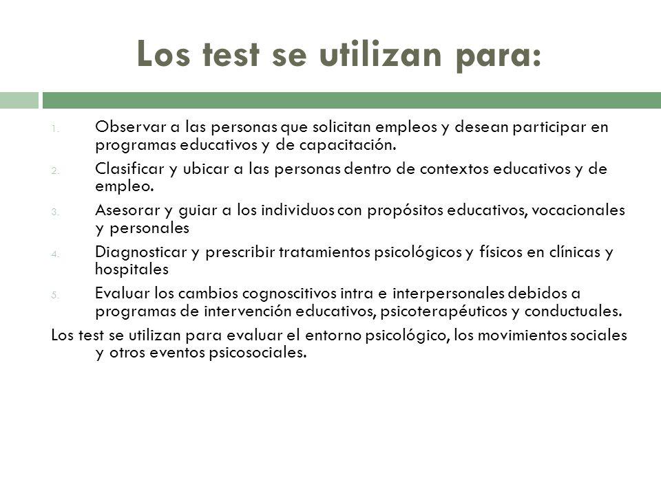 Los test se utilizan para: 1.