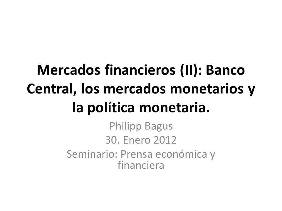 Monopolio monetario de la BCE : Crea base monetaria Sistema bancario crea encima dinero Privilegio de reserva fraccionaria a cambio de financiación del deficit
