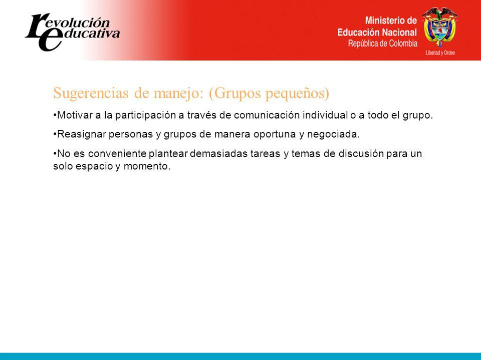 Sugerencias de manejo: (Grupos pequeños) Motivar a la participación a través de comunicación individual o a todo el grupo.