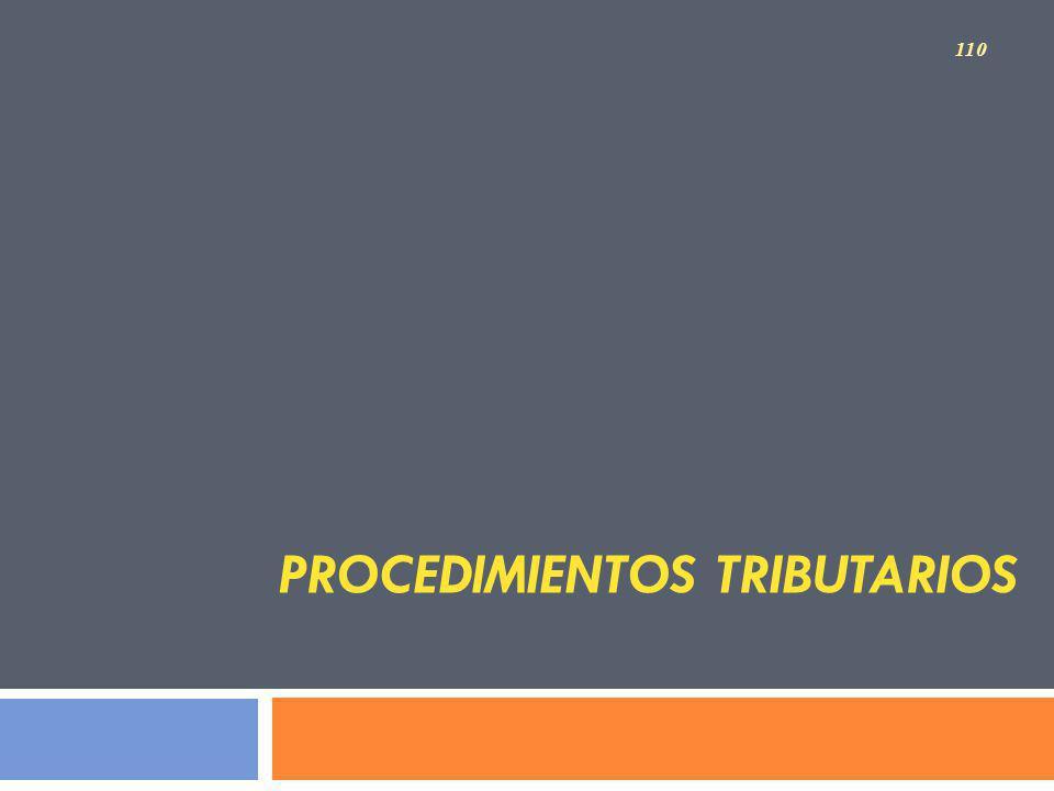 PROCEDIMIENTOS TRIBUTARIOS 110